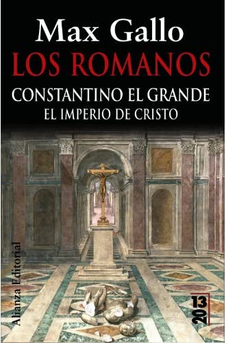 Descargar gratis Los Romanos: Constantino El Grande: El Imperio De Cristo de Max Gallo