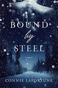 Bound by Steel by [Lafortune, Connie]