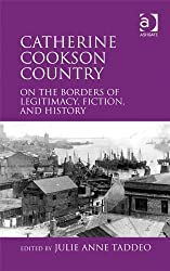 Catherine Cookson Country: On the Borders of Legitimacy, Fiction, and History