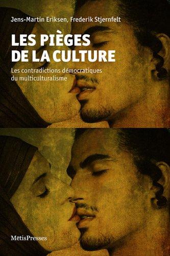 Les Les pièges de la culture: Les contradictions démocratiques du multiculturalisme par Jens-Martin Eriksen