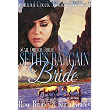 Mail Order Bride - Seth's Bargain Bride: Sweet Clean Inspirational Western Historical Cowboy Romance (Faithful Creek Montana Brides Book 2)