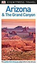 DK Eyewitness Travel Guide Arizona and the Grand Canyon (Eyewitness Travel Guides)