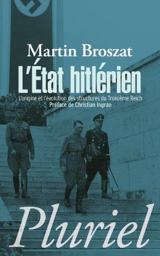L'état hitlérien : L'origine et l'évolution des structures du IIIe Reich par Martin Broszat