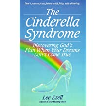 The Cinderella Syndrome: Discovering God's Plan When Your Dreams Don't Come True by Lee Ezell (1995-01-02)