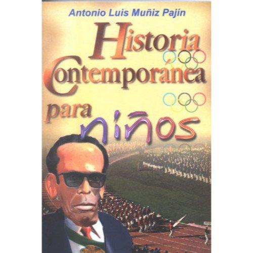 Historia contemporanea para ninos / Children Contemporary History por Antonio Muniz Pajin
