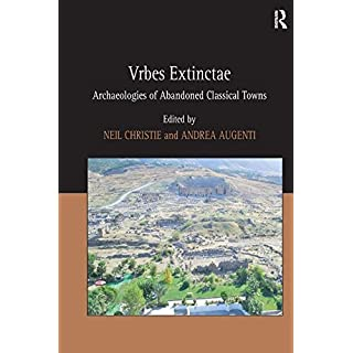 Vrbes Extinctae: Archaeologies of Abandoned Classical Towns by Andrea Augenti (2012-12-05)
