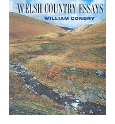[(Welsh Country Essays * *)] [Author: William M. Condry] published on (June, 1996)