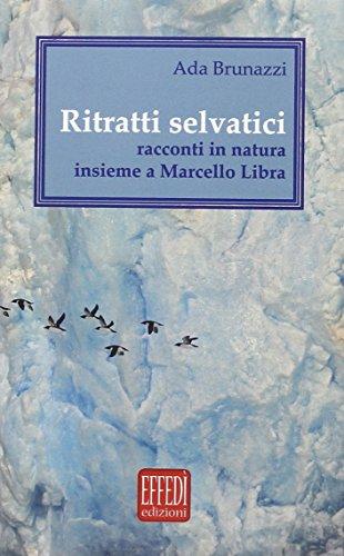 Ritratti selvatici. Racconti in natura insieme a Marcello Libra