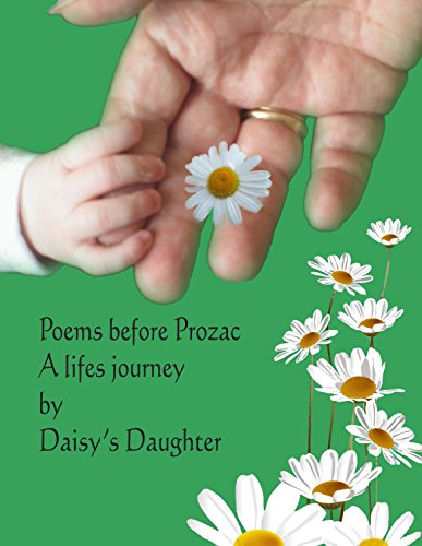 poems-before-prozac-a-lifes-journey-by-daisys-daughter-english-edition