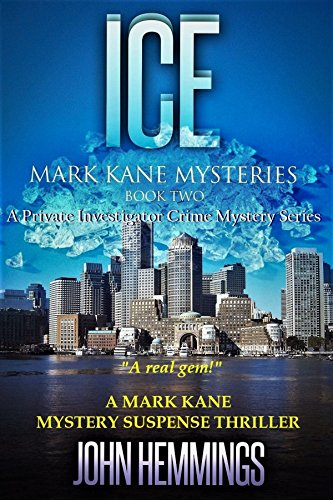 ICE - MARK KANE MYSTERIES - BOOK TWO: A Private Investigator CLEAN MYSTERY & SUSPENSE SERIES with more Twists and Turns than a Roller Coaster thumbnail