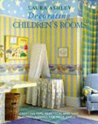 Laura Ashley Decorating Children's Rooms: How to Create Fun, Practical and Safe Childhood Surroundings by Joanna Copestick (1996-06-27)