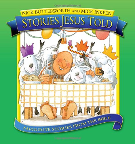Stories Jesus Told: Favorite Stories from the Bible por Nick Butterworth