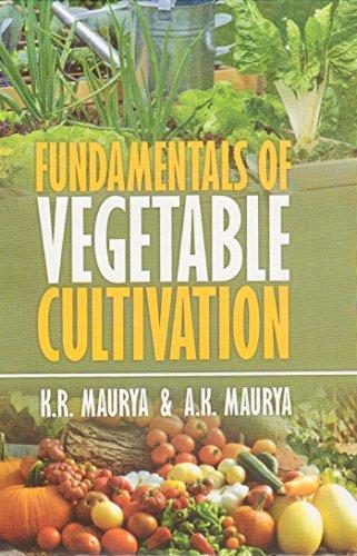 Fundamentals of Vegetable Cultivation por K. R. Maurya