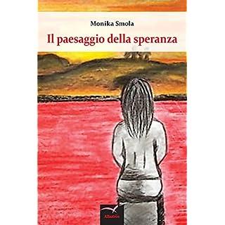 Il paesaggio della speranza (Italian Edition)