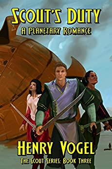 Scout's Duty: A Planetary Romance (Scout series Book 3) by [Vogel, Henry]