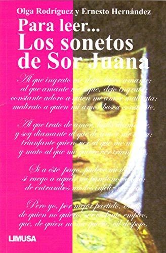 Para Leer. Los Sonetos De Sor Juana/To Read The De sonnets of Sor Juana por Ernesto Hernandez