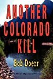 Another Colorado Kill: (A Jim West Mystery Thriller Series Book 4) - Bob Doerr
