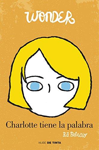 Wonder. Charlotte tiene la palabra eBook: R.J. Palacio: Amazon.es ...