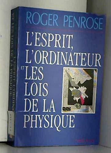 L'esprit, l'ordinateur et les lois de la physique par Roger Penrose