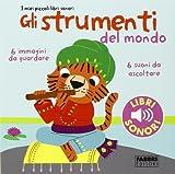 Scarica Libro Gli strumenti del mondo I miei piccoli libri sonori Ediz illustrata 1 (PDF,EPUB,MOBI) Online Italiano Gratis