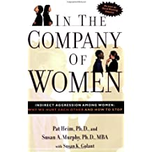 In the Company of Women: Indirect Aggression Among Women:  Why We Hurt Each Other and How to Stop.
