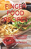 FINGER FOOD RECIPES: Here are a lot of finger food recipes which are quick and easy to made in short time with little expense.