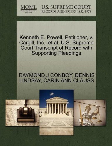 Kenneth E. Powell, Petitioner, V. Cargill, Inc., et al. U.S. Supreme Court Transcript of Record with Supporting Pleadings Image