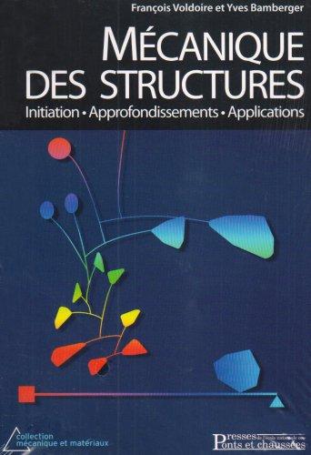 Mécanique des structures : Initiations, approfondissements, applications par Yves Bamberger, François Voldoire