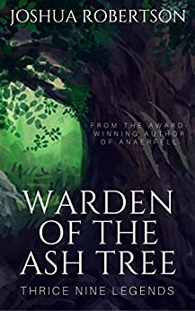 Warden of the Ash Tree by [Robertson, Joshua]