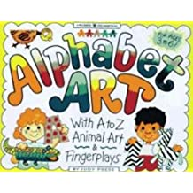 Alphabet Art with A to Z [With Traceable Letters]: With A to Z Animal Art and Fingerplays (Williamson Little Hands Book (Paperback))