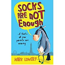 [(Socks Are Not Enough)] [Author: Mark Lowery] published on (February, 2012)