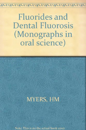 Monographs in Oral Science/Fluorides and Dental Fluorosis