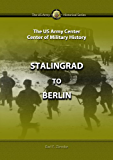 Stalingrad to Berlin : The German Defeat in the East (US Army Green Book)