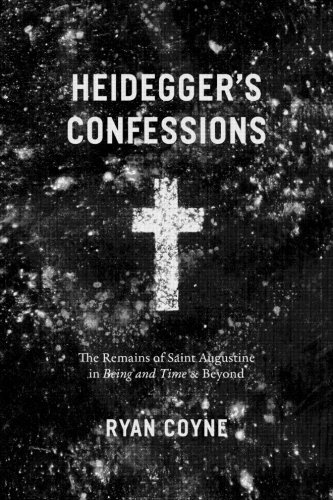 Heidegger's Confessions: The Remains of Saint Augustine in Being and Time and Beyond (Religion and Postmodernism) by Ryan Coyne (2016-07-27)