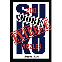 More Extreme Sudoku: 200 more of the toughest Sudoku puzzles known to man. (With their solutions.) by Antoine Alary (2011-05-25)