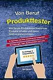 Von Beruf Produkttester: Wie Sie als Produkttester kostenlose Produkte erhalten und damit Geld verdienen können.