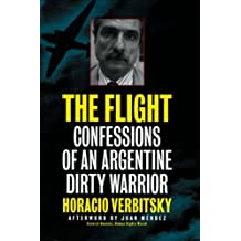 The Flight: Confessions of an Argentinian Dirty Warrior