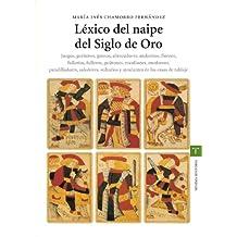 Léxico del naipe en el Siglo de Oro (Estudios Históricos La Olmeda)