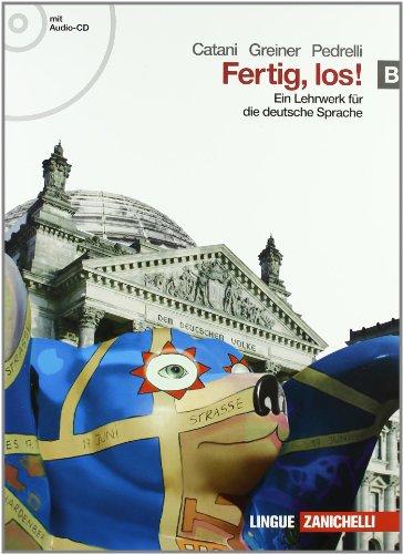 Fertig, los! Ein lehrwerk fur die deutsche spache. Per le Scuole superiori. Con CD Audio. Con espansione online: 2