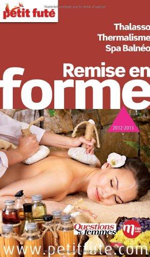 Petit Futé Remise en forme par Dominique Auzias, Jean-Paul Labourdette, Lara Bruttinot, Anne Costaz