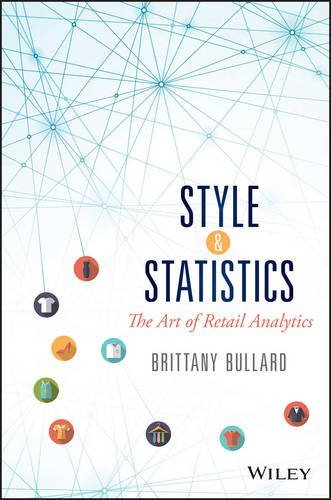 Style & Statistics: The Art of Retail Analytics (Wiley & SAS Business)