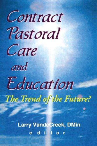 Contract Pastoral Care and Education: The Trend of the Future?: The Trend of the Future? (Monograph Published Simultaneously As the Journal of Health Care Chaplaincy, 1/2) por Larry Van De Creek