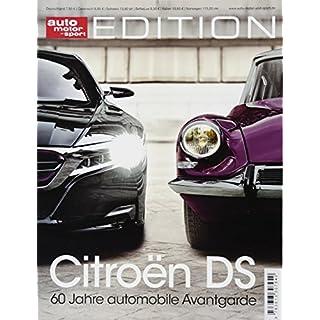 auto motor und sport Edition - Citroen DS: 60 Jahre automobile Avantgarde
