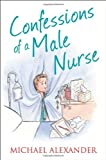 Confessions of a Male Nurse (Confessions Series) (The Confessions Series) (Paperback)