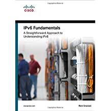 IPv6 Fundamentals: A Straightforward Approach to Understanding IPv6 by Rick Graziani (2012-10-26)