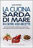 Scarica Libro La cucina sarda di mare in oltre 450 ricette (PDF,EPUB,MOBI) Online Italiano Gratis