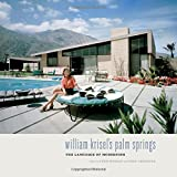 William Krisels Palm Springs: The Language of Modernism