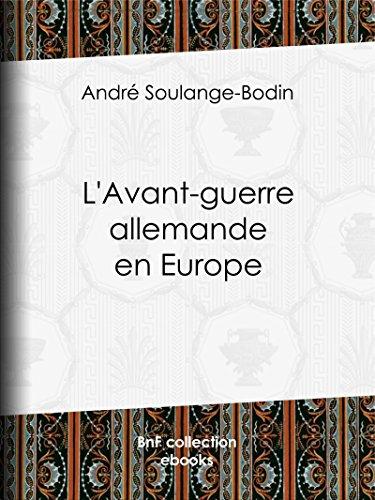 L'Avant-guerre allemande en Europe (French Edition)