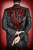 Fighting Dirty Too: (Fighting Dirty #2) (English Edition)