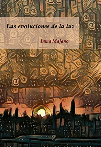 Las evoluciones de la luz por Inma Majano